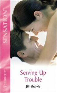Serving Up Trouble (Sensation S.) by Shalvis, Jill Paperback Book The Cheap Fast