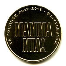 75009 Mamma Mia, La tournée 2012-2013, 2012, Monnaie de Paris