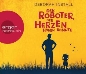 Der Roboter, der Herzen hören konnte von Deborah Install Hörbuch
