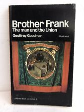 Brother Frank - The Man and the Union - G Goodman - 1969 - 1st Ed - Paperback
