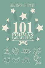 101 Formas Para Ser Feliz (Paperback or Softback)