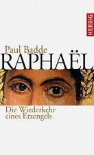 Raphaël von Paul Badde (2013, Gebundene Ausgabe)