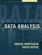 Data Analysis for Social Workers by Denise Montcalm and David Royse (2001,...