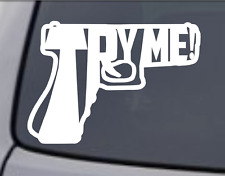 TRY ME! GUN Vinyl Decal Sticker Car Window Wall Bumper Door Home Security Pistol