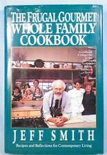 The Frugal Gourmet Whole Family Cookbook 1992 Jeff Smith Hardcover Dust Jacket