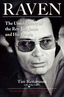 Raven: The Untold Story of the Rev. Jim Jones and His People: By Reiterman, Tim