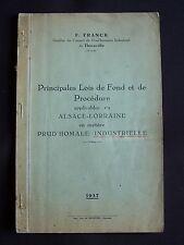 Principales lois de fond et de procédure applicables en Alsace=Lorraine en matiè