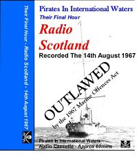 Pirate Radio - Outlawed - Radio scotland Their Final Hour on C60 Audio cassette