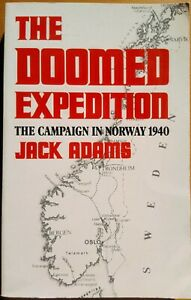 THE DOOMED EXPEDITION/THE CAMPAIGN IN NORWAY 1940/JACK ADAMS/HISTOIRE MILITAIRE