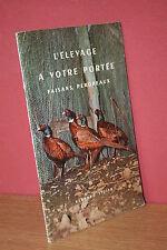 Bernard Vigier FAISANS, PERDREAUX  L'ELEVAGE A VOTRE PORTEE - Totaliment 1958