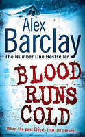 Blood Runs Cold by Alex Barclay (Large Paperback, 2008)