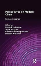 Perspectives on Modern China: Four Anniversaries (Studies on Modern China), Lieb