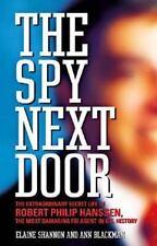 The Spy Next Door: The Extraordinary Secret Life of Robert Philip Hanssen, the M