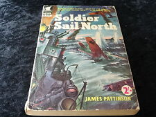 Soldier Sail North by James Pattinson. Paperback reprint published 1954