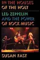 In the Houses of the Holy : Led Zeppelin and the P