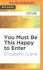 You Must Be This Happy to Enter by Elizabeth Crane (2016, MP3 CD, Unabridged)