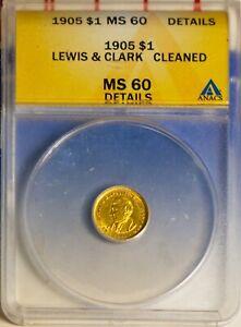 1905 $1 Lewis & Clark Gold Dollar MS 60 Details ANACS # 4176057 + Bonus