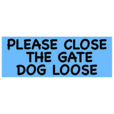 Dog The Gate Loose Close Metal Sign Warning Gate Attention