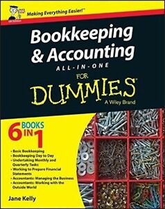 Bookkeeping and Accounting All-in-One For Dummies - UK by Jane E. Kelly...