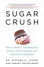 Sugar Crush: How to Reduce Inflammation, Reverse Nerve Damage, and Reclaim Good