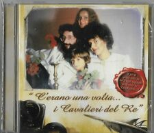 CD C'ERANO UNA VOLTA - I CAVALIERI DEL RE 2005 NUOVO SIGILLATO