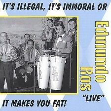 It's Illegal, It's Immoral or It Makes You Fat by Edmundo Ros (CD, Nov-2001, 2 D