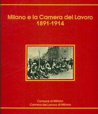 Milano e la Camera del Lavoro 1891-1914. Catalogo per il 90mo anno di fondazion