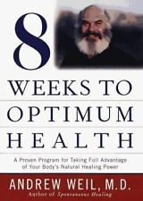 Eight Weeks to Optimum Health (Proven Program for Taking Full Advantage of Your