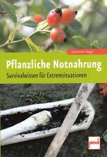 Vogel: Pflanzliche Notnahrung Überleben in der Natur NEU (Survival-Buch Handbuch