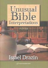 Unusual Bible Interpretations: Judges by Israel Drazin (Hardback, 2015)