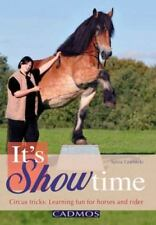 It's Showtime : Circus Tricks Learning Fun Horses and Rider by Sylvia.