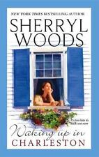 Waking up in Charleston by Sherryl Woods (2006, Paperback)