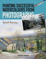 Painting Successful Watercolours from Photographs, Paperback by Kersey, Geoff...