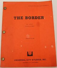 THE BORDER * Original Movie Script * 1981 Second Revised Final * Jack Nicholson