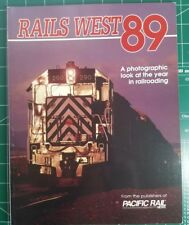 Pacific Rail News: Rails West 89 A Photographic Look at the Year in Railroading