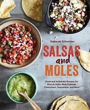 Salsas and Moles: Fresh and Authentic Recipes for Pico de Gallo, Mole Poblano, C