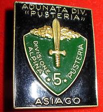 "Distintivo/Spilla ""Adunata Divisione alpina 5 Pusteria - Asiago """