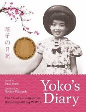 Yoko's Diary : The Life of a Young Girl in Hiroshima During WWII (2014,...