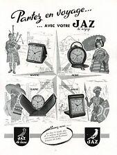 ▬► PUBLICITE ADVERTISING AD Montre Watch JAZ Voyage Luxe gapic alsic raffic 1954