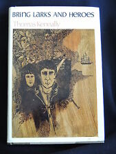 BRING LARKS AND HEROES-THOMAS KENEALLY-SIGNED AND INSCRIBED BY AUTHOR-HC/DJ/1968