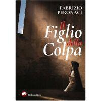 figlio della colpa, libro di Fabrizio Peronaci, BERTONI EDITORE