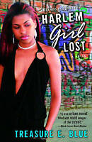 NEW Harlem Girl Lost: A Novel by Treasure E. Blue