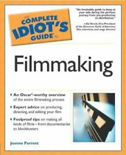 The Complete Idiot's Guide: Film Making by Joanne Parrent (2002, Paperback)