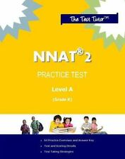 Practice Test for the NNAT 2 - Level A: By Test Tutor Publishing