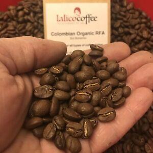 COLOMBIAN ORGANIC RFA  Hand Roasted 100% Arabica Coffee Beans/Grounds Q grade 85