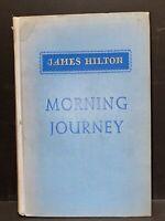 James HILTON / Morning Journey 1st Edition 1951 HC no DJ