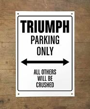 TRIUMPH PARKING ONLY Targa cartello metallo moto metal sign motorbike