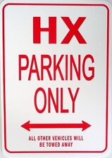 HX Parking Only All others vehicles will be towed away Sign