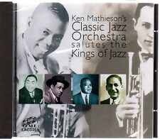 Ken Mathieson's Classic Jazz Orchestra - Salutes the Kings of Jazz (NEW CD 2008)