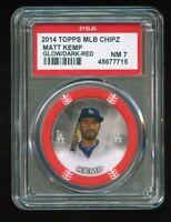 2014 Topps MLB Chipz Glow Dark Red Parallel Matt Kemp PSA 7 Oddball Poker Card